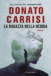 Donato Carrisi , quando la nebbia nasconde la verità