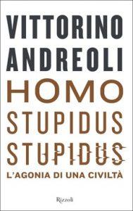 Da homo sapiens sapiens a homo stupidus stupidus: le riflessioni di Vittorino Andreoli