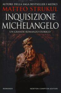 Matteo Strukul racconta Michelangelo Buonarroti e il suo genio ribelle.