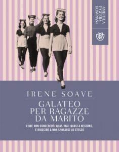 Irene Soave: come riuscire a non sposarsi e a vivere felici
