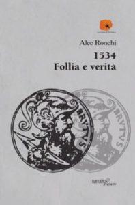 Correva l'anno 1534…il romanzo storico di Alec Ronchi
