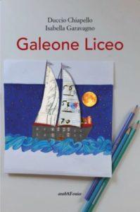 Si naviga a vista col Galeone Liceo di Isabella Garavagno e Duccio Chiapello